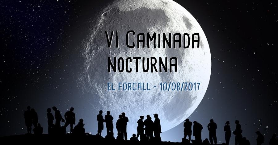 VI Caminada nocturna El Forcall