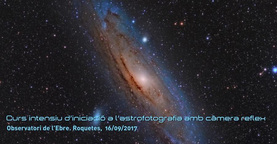 Curs intensiu d'iniciació a l'astrofotografia amb càmera reflex