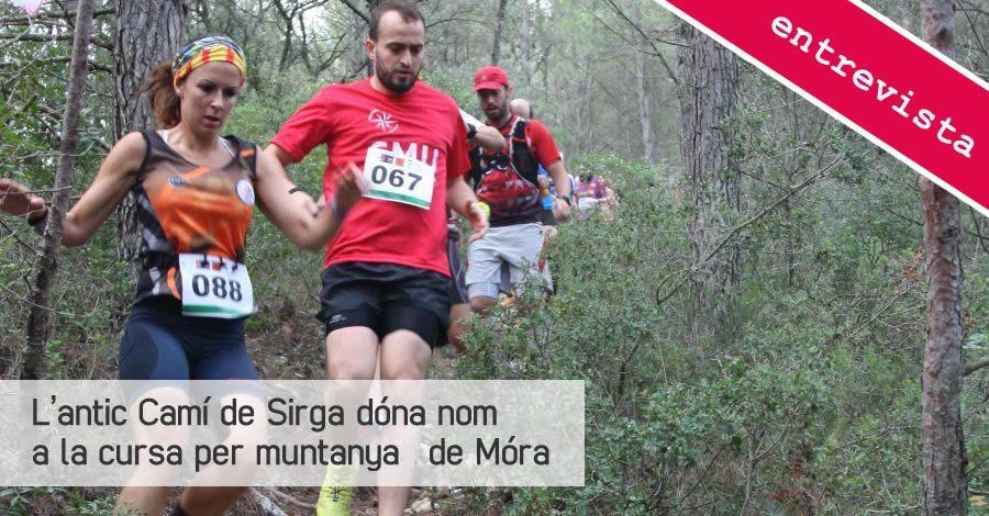 L'antic Camí de Sirga dóna nom a la cursa per muntanya de Móra