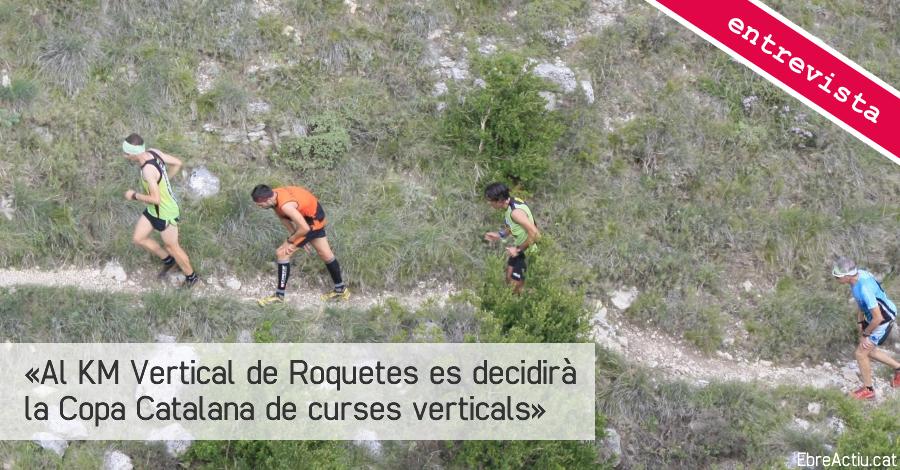 «Al KM Vertical de Roquetes es decidirà la Copa Catalana de curses verticals»