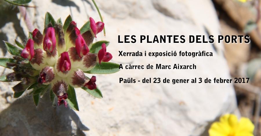Xerrada i exposició fotogràfica: Les Plantes dels Ports