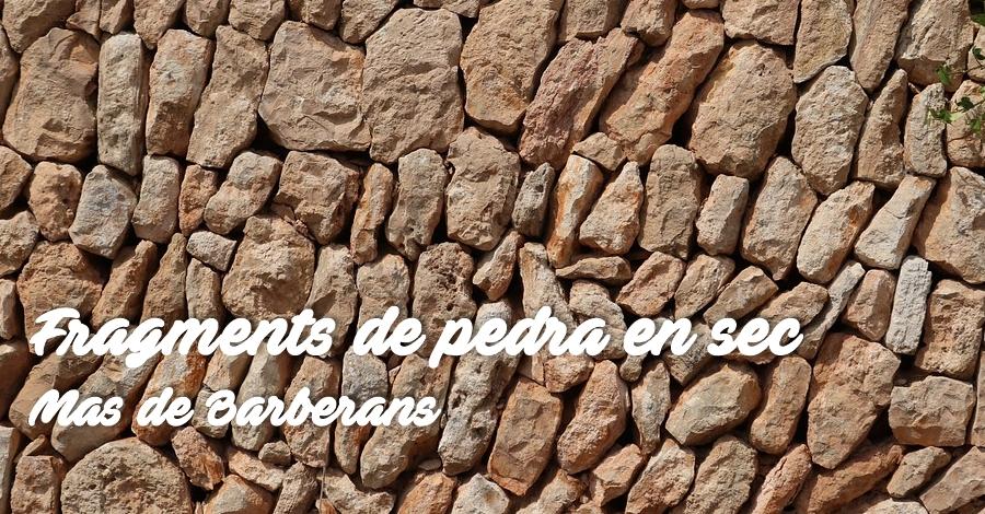 Fragments de pedra en sec a Mas de Barberans