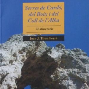«Serres de Cardó, del Boix i coll de l'Alba. 26 itineraris» de Joan J. Tiron