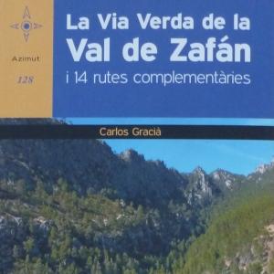 «La via verda de Val de Zafán i 14 rutes complementàries»