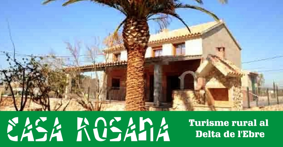 CASA ROSANA<br>Apartaments rurals a Deltebre | EbreActiu.cat, revista digital per a la gent activa