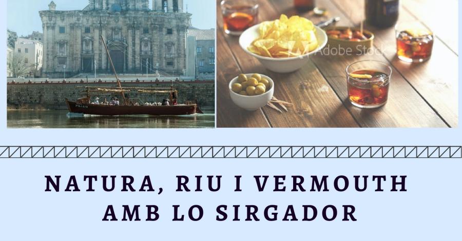 Natura, riu i vermouth amb Lo Sirgador