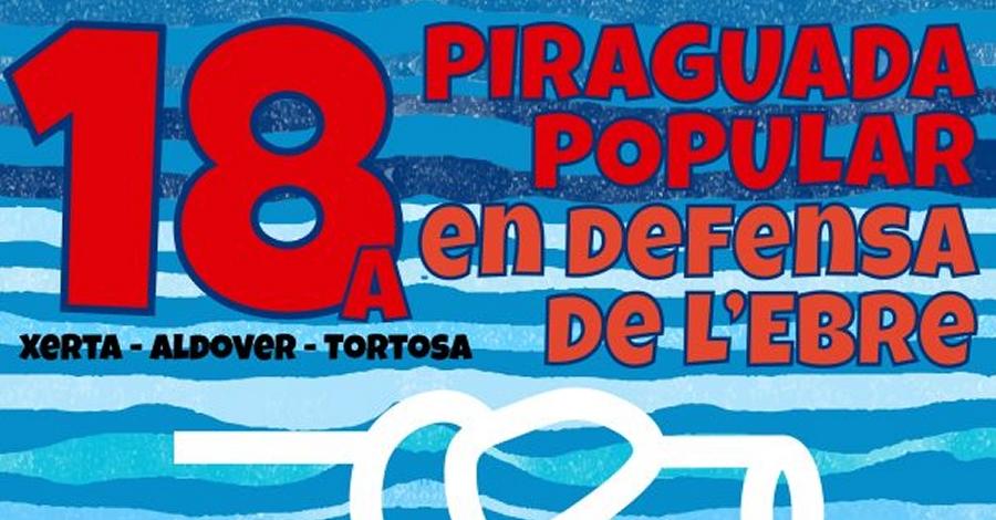18a Piraguada popular en defensa de l'Ebre. Xerta-Aldover-Tortosa