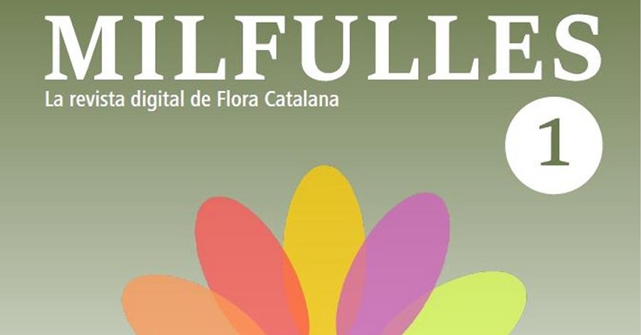 Flora Catalana publica el primer número de la revista digital Milfulles