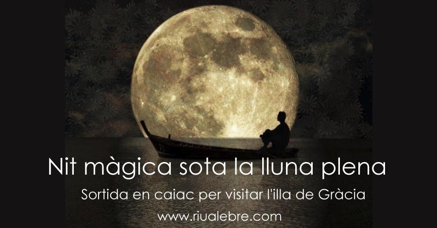 Nit Màgica sota la Lluna Plena. Sortida nocturna en caiac